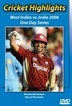 West Indies vs India 2006 One Day Series 202 Min.(color)(R)